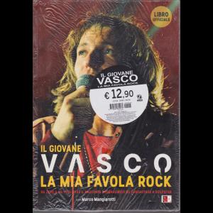 Il giovane Vasco. La mia favola  rock - n. 4 - luglio - agosto 2019 - bimestrale