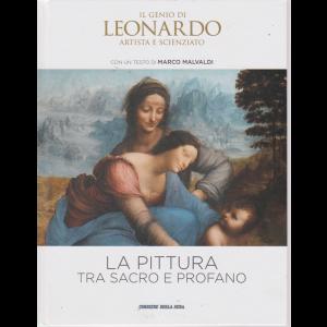 Il Genio Di Leonardo - Artista e scienziato - La pittura tra sacro e profano - n. 5 - settimanale -