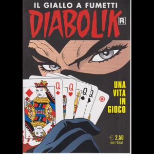 Diabolik - n. 696 - Una vita in gioco - mensile - 10/6/2019