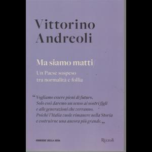 Vittorino Andreoli - Ma siamo matti - n. 9 - settimanale -