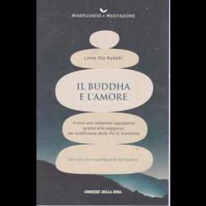 Mindfulness - & Meditazione - Lama Ole Nydahl - Il Budda e l'amore - n. 18 - settimanale -