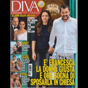 Diva E Donna  - n. 24 - 18 giugno 2019 - settimanale femminile