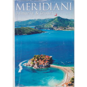 Meridiani  Dalmazia & Croazia - n. 237 - semestrale