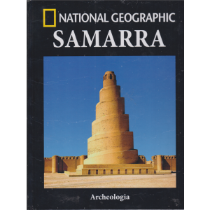 National Geographic - Samarra - Archeologia - n. 49 - settimanale - 22/2/2019 -
