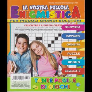 La Nostra Piccola Enigmistica per piccoli grandi solutori - n. 31 - bimestrale - giugno - luglio 2019 -