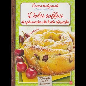 Cucina Tradizionale Extra - Quaderni della nonna - Dolci soffici dai plumcake alle torte classiche - n. 62 - bimestrale - giugno - luglio 2019