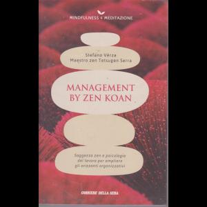 Mindfulness & meditazione - Managementi by zen koan - n. 20 - settimanale - Stefano Verza Maestro zen Tetsugen Serra