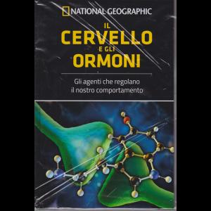 I grandi segreti del cervello - Il cervello e gli ormoni - National Geographic - n. 15 - 21/6/2019 - settimanale - copertina rigida
