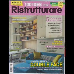 100 Idee per Ristrutturare - + Giardini - n. 58 - luglio 2019 - mensile - 2 riviste
