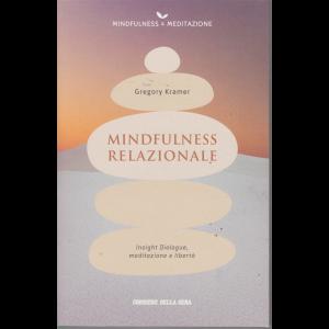 Mindfulness  e meditazione - - Mindfulness Relazionale - di Gregory Kramer - n. 3 - settimanale