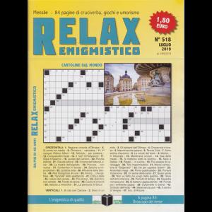 Relax - Enigmistico - n. 518 - mensile - luglio 2019 -