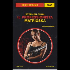 Segretissimo - Stephen Gunn - Il professionista matrioska - n. 1647 - luglio 2019 -
