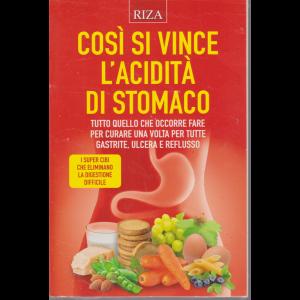 Alimentazione naturale - Così si vince l'acidità di stomaco - n. 46 - luglio 2019 -