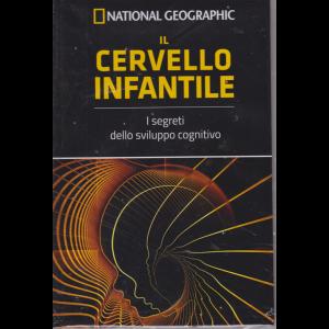 National Geographic - Il cervello infantile - n. 17 - settimanale - 5/7/2019 - copertina rigida