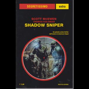 Segretissimo Extra . Scott McEwen - Thomas Kolomar - Shadow Sniper - n. 12 - luglio -agosto 2019 -
