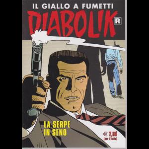 Diabolik - n. 697 - La serpe in seno - 10/7/2019  - mensile