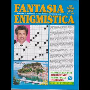 Fantasia Enigmistica - n. 160 - bimestrale - agosto - settembre 2019 - 100 pagine