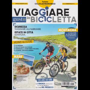 Viaggiare In Bicicletta - Con Gustosano - Turismo ciclogastronomico - n. 6 - luglio -agosto 2019 - bimestrale