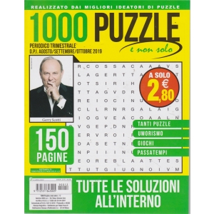 1000 Puzzle e Non Solo -trimestrale - agosto - settembre - ottobre 2019 - n. 12 - 150 pagine