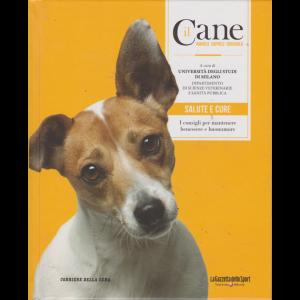 Il Cane - n. 4 - Salute e cure - settimanale  - copertina rigida