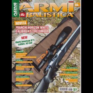 Armi E Balistica - n. 84 - luglio - agosto 2019 - bimestrale