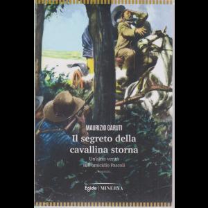 Il segreto della cavallina storna - Maurisio Garuti - Un'altra verità sull'omicidio Pascoli -