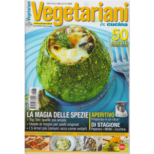 Vegetariani in cucina - n. 85 - bimestrale - agosto - settembre 2019 -
