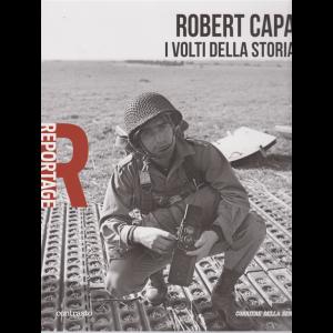 Reportage - Robert Capa - I volti della storia - n. 26 - settimanale