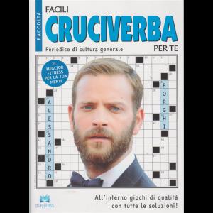 Raccolta facili cruciverba per te - n. 10 - bimestrale - 16/7/2019 -Alessandro Borghi