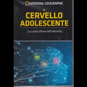 National Geographic - I grandi segreti del cervello - Il cervello adolescente - n. 19 - settimanale - 19/7/2019