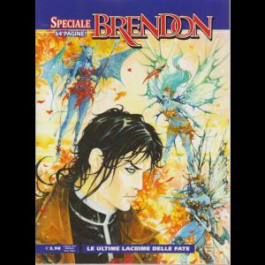 Brendon Speciale - Le Ultime Lacrime Delle fate - luglio 2019 - mensile - 64 pagine!