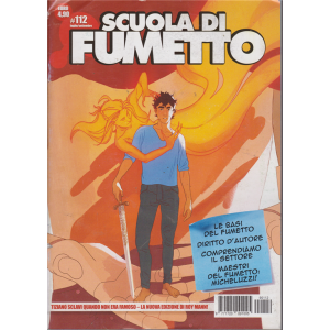 Scuola Di Fumetto - n. 112 - luglio - settembre 2019 -