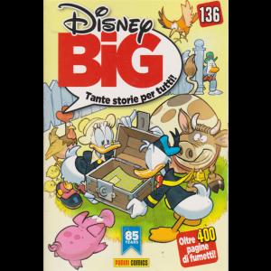 Disney Big - n. 136 - mensile - 20 luglio 2019 - oltre 400 pagine di fumetti!