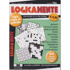 Logicamente - n. 104 - mensile - agosto 2019 - 64 pagine di giochi logici
