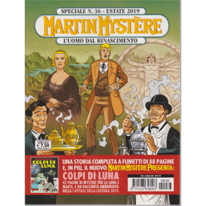 Martin Mystere Speciale - n. 36 - estate 2019 - L'uomo dal rinascimento - 23 luglio 2019 -