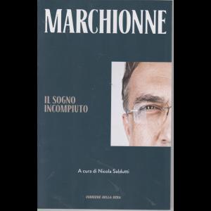 Marchionne - Il sogno incompiuto - mensile -