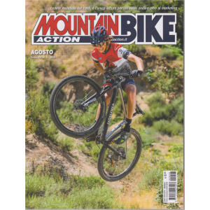 Mountain Bike Action - n. 8 - agosto 2019 - mensile