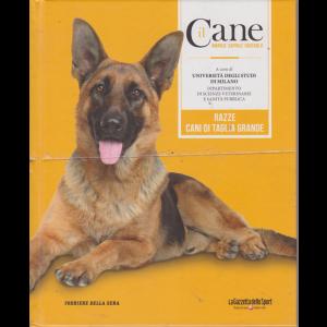 Il Cane - Amarlo capirlo educarlo - Razze cani di taglia grande - n. 10 - settimanale - copertina rigida