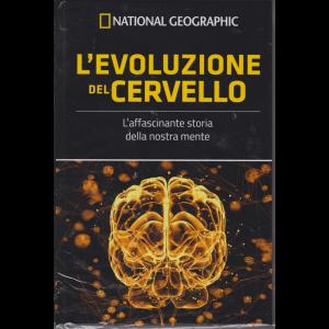 National Geographic - I grandi segreti del cervello - L'evoluzione del cervello - n. 20 - settimanale - 26/7/2019 - copertina rigida