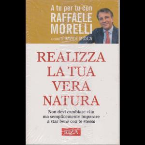 A tu per tu con Raffaele Morelli - Realizza la tua vera natura - n. 351 - agosto 2017