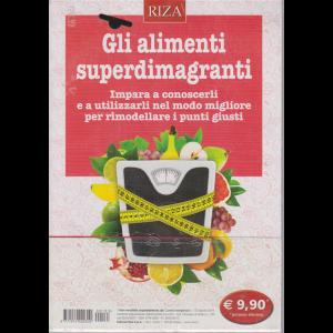 Curarsi mangiando - Gli alimenti superdimagranti - n. 133 - agosto 2019 -