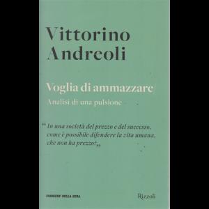 Vittorino Andreoli - n. 10 - Voglia di ammazzare - Analisi di una pulsione - settimanale