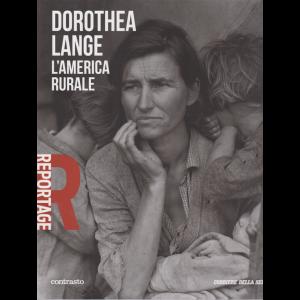Reportage - Dorothea Lange -L'America rurale - n. 28 - settimanale