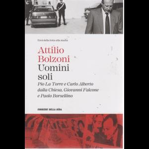 Eroi della lotta alla mafia - Attilio Bolzoni - Uomini soli - n. 3 - settimanale -