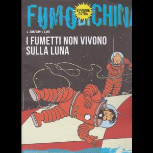 Fumo Di China -  - n. 288/289 - luglio - agosto 2019 - mensile - 8 pagine extra - I fumetti non vivono sulla luna