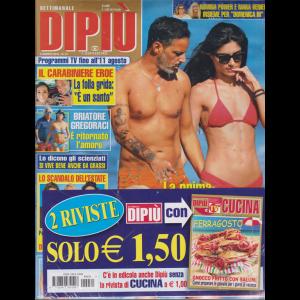 Settimanale Dipiu'+ - Dipiu' Cucina - n. 31 - 9 agosto 2019 - 2 riviste