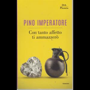 Le Opere Del Sole24ore - Pino Imperatore - Con tanto affetto ti ammazzerò - n. 2 - agosto 2019 - mensile
