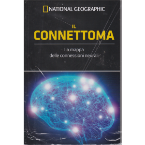 I grandi segreti del cervelo - Il connettoma - n. 21 - settimanale - 2/8/2019 - copertina rigida