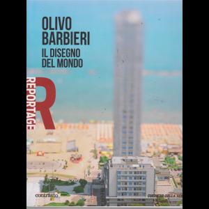 Reportage - Olivo Barbieri - Il disegno del mondo - n. 29 - settimanale -