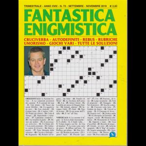 Fantastica Enigmistica - n. 73 - trimestrale - settembre - novembre 2019 -